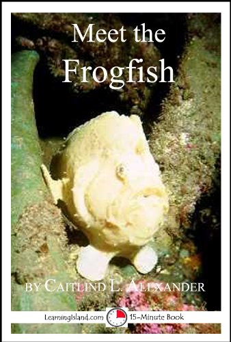 (Meet the Frogfish: A 15-Minute Book for Early Readers (Meet the Animals 12))