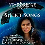 Silent Songs: StarBridge, Book 5 | A. C. Crispin,Kathleen O'Malley