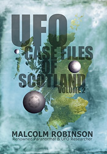 [BOOK] UFO Case Files Of Scotland Volume 2: (The Sightings, 1970s – 1990's) WORD