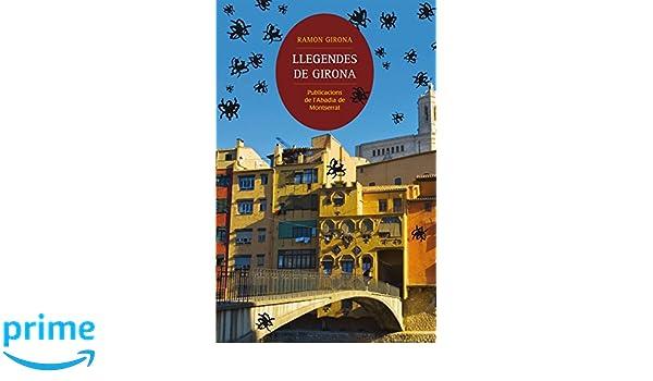 Llegendes de Girona (Contes i Llegendes): Amazon.es: Ramon ...