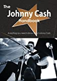 The Johnny Cash Handbook - Everything You Need to Know about Johnny Cash, Emily Smith, 1488503044