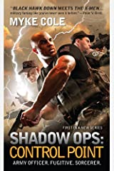 Shadow Ops: Control Point (Shadow Ops series Book 1) Kindle Edition