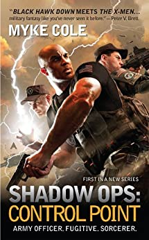 Shadow Ops: Control Point (Shadow Ops series Book 1) by [Cole, Myke]