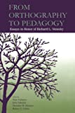 From Orthography to Pedagogy : Essays in Honor of Richard L. Venezky, , 0415647894