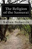 img - for The Religion of the Samurai: A Study of Zen Philosophy in China and Japan book / textbook / text book