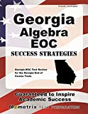 Georgia Algebra EOC Success Strategies Study Guide: Georgia EOC Test Review for the Georgia End of Course Tests
