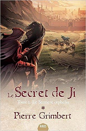 Le secret de Ji, Tome 2 : Le serment orphelin