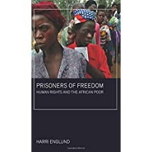 Prisoners of Freedom: Human Rights and the African Poor
