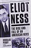 img - for Eliot Ness: The Rise and Fall of an American Hero (Thorndike Large Print Crime Scene) by Douglas Perry (2014-05-07) book / textbook / text book