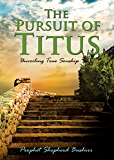 The Pursuit Of Titus: Unveiling True Sonship