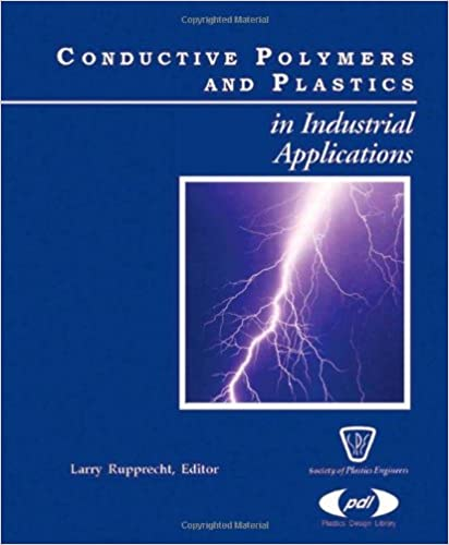 Conductive Polymers and Plastics: In Industrial Applications (Plastics Design Library)