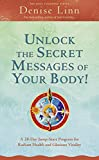 Unlock the Secret Messages of Your Body!: A 28-Day Jump-Start Program for Radiant Health and Glorious Vitality (Soul Coaching)