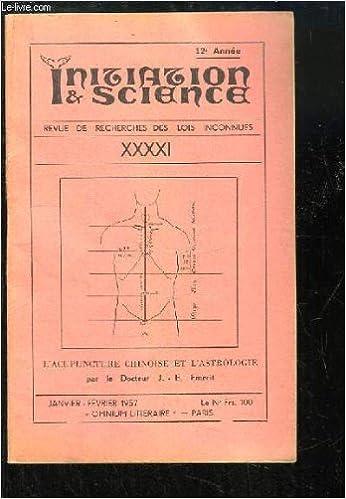 Initiation   Science N°XXXXI - 12ème année   L Acupuncture Chinoise et  l Astrologie, par le Dr. J.E. EMERIT - La