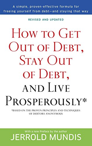 How to Get Out of Debt, Stay Out of Debt, and Live Prosperously*: Based on the Proven Principles …