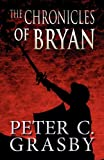 The Chronicles of Bryan, Peter C. Grasby, 1462636691