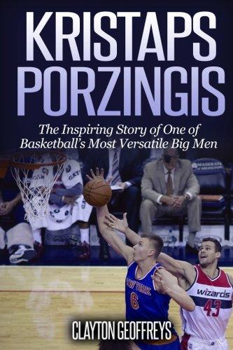 Amazon.com: Kristaps Porzingis: The Inspiring Story of One ...