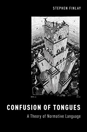 Download Confusion of Tongues: A Theory of Normative Language (Oxford Moral Theory) Pdf