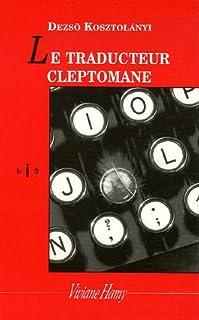 Le traducteur cleptomane  : et autres histoires, Kosztolányi, Dezsö