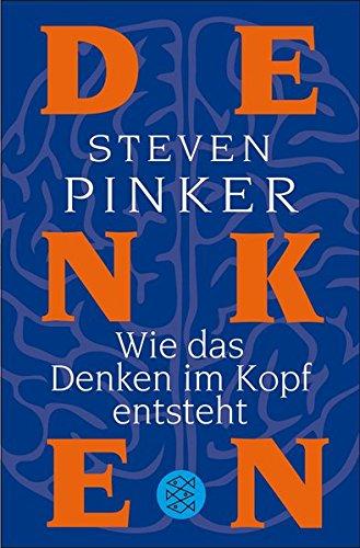 Wie das Denken im Kopf entsteht Taschenbuch – 11. November 2011 Steven Pinker Sebastian Vogel Martina Wiese FISCHER Taschenbuch