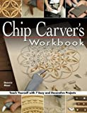 Chip Carver's Workbook: Teach Yourself with 7 Easy & Decorative Projects (Fox Chapel Publishing) Learn Step-by-Step: Tools, Techniques, Lettering, & Finishing for Beginners, with How-To Photos