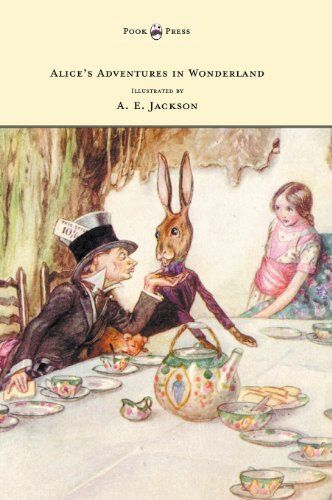 Alice's Adventures in Wonderland - Illustrated by A. E. Jackson by Lewis Carroll (2013-06-25)