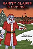img - for Sanity Clause is Coming...: A second anthology of twisted Christmas tales (Volume 2) book / textbook / text book