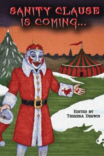 sanity-clause-is-coming-a-second-anthology-of-twisted-christmas-tales-volume-2