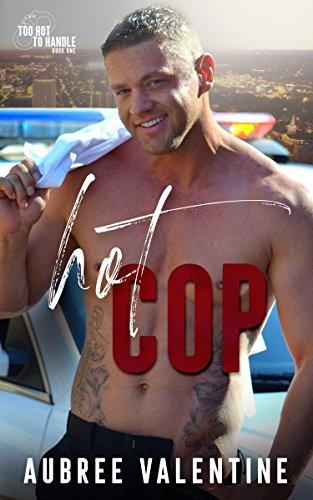 Hot Cop (Too Hot To Handle Book 1) ()