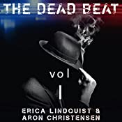 The Dead Beat, Volume 1 | Aron Christensen, Erica Lindquist