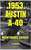 1953 AUSTIN A-40: MAINTENANCE BOOKLET
