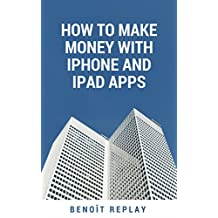 How to MAKE MONEY with IPHONE and IPAD APPS