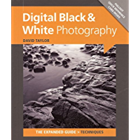 Digital Black & White Photography (Expanded Guides - Techniques) book cover
