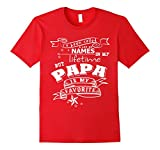Men's I Called A Lot of Names In My Lifetime But PAPA Is Favorite T-Shirt