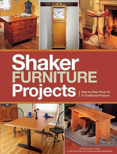 Popular Woodworking's Shaker Furniture Projects: Step-by-Step Plans for 31 Traditional Projects (Best Woodworking Projects To Make Money)