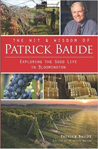 Wit & Wisdom of Patrick Baude:: Exploring the Good Life in Bloomington by Patrick Baude (2012)