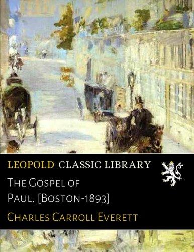 Download The Gospel of Paul. [Boston-1893] pdf