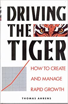 Book Driving the Tiger: How to Create and Manage Rapid Growth