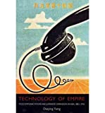 img - for [(Technology of Empire: Telecommunications and Japanese Expansion in Asia, 1883-1945 )] [Author: Daqing Yang] [Apr-2011] book / textbook / text book