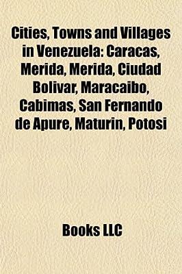Cities, towns and villages in Venezuela: Caracas, Mérida ...