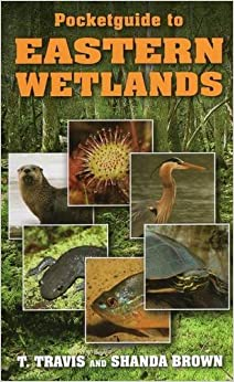 Pocketguide to Eastern Wetlands by T. Travis (2014-01-01)