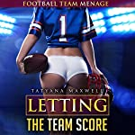 Letting the Team Score: Football Team Menage | Tatyana Maxwell