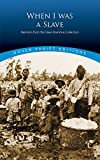 img - for When I Was a Slave: Memoirs from the Slave Narrative Collection (Dover Thrift Editions) book / textbook / text book