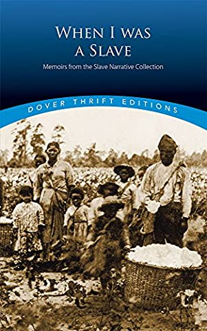 When I Was a Slave: Memoirs from the Slave Narrative Collection (Dover Thrift Editions) (Memoir Project)