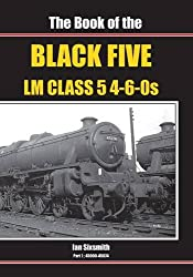 The Book of the Black Fives LM Class 5 4-6-0s: 45000-45074 (Book of Series)