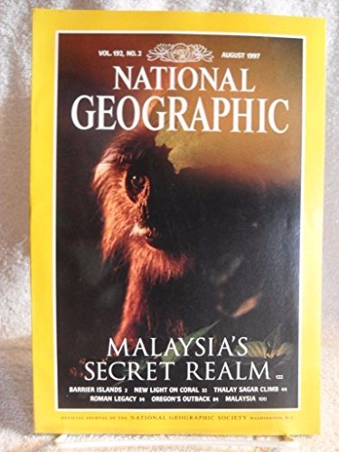 """National Geographic - August 1997 (Vol. 192, No. 2) - """"Malaysia's Secret Realm"""""""