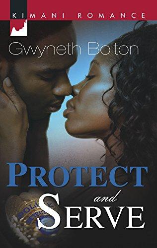 Protect And Serve (Kimani Romance)