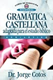 Gramática Castellana (Curso de Formacion Ministerial: Estudio Biblico) (Spanish Edition)