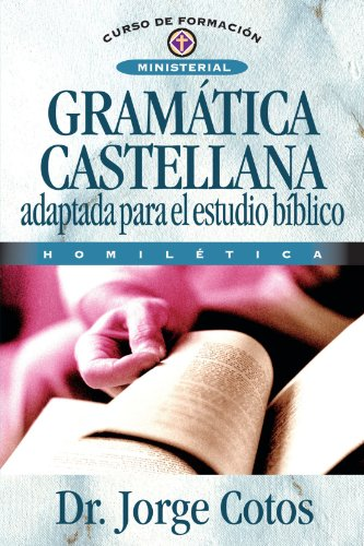 Gramatica Castellana (Curso de Formacion Ministerial: Estudio Biblico) (Spanish Edition) [Jorge Coto] (Tapa Blanda)