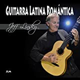 Guitarra Latina Romantica (Romantic Latin Guitar)