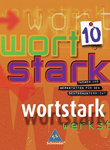 wortstark - Allgemeine Ausgabe 2003: SprachLeseBuch 10